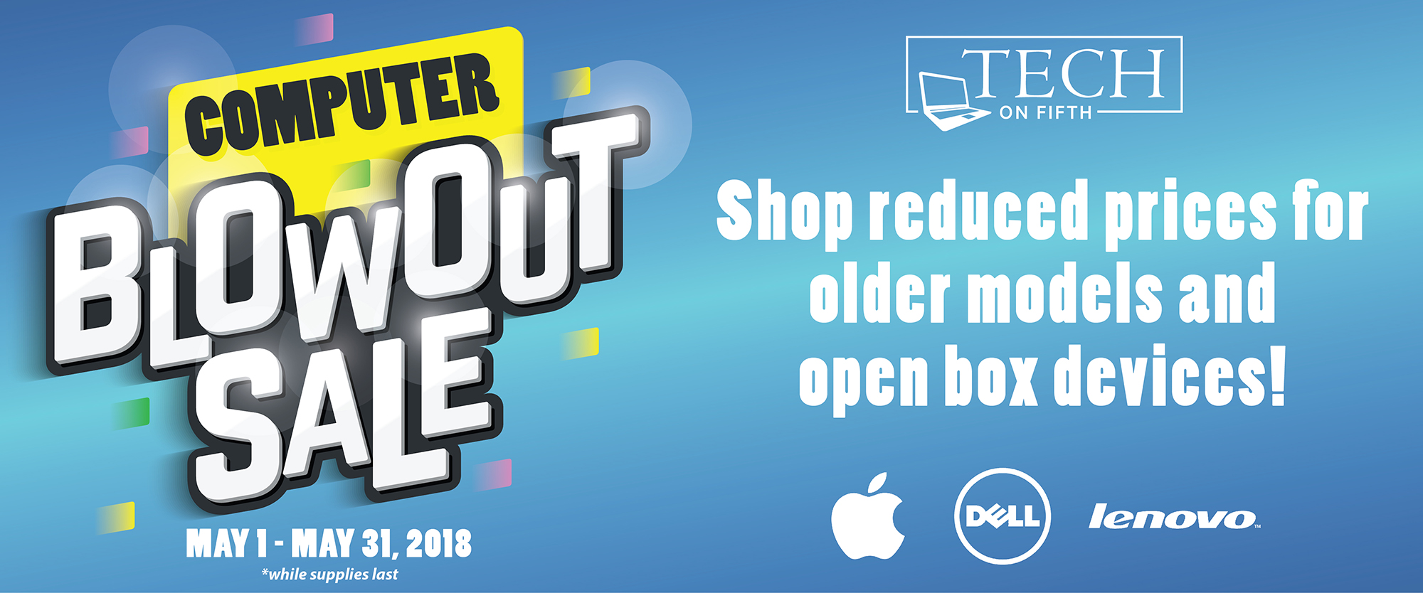 Computer Blowout - Shop reduced priced for old models and open box devices - Apple - Dell - lenovo