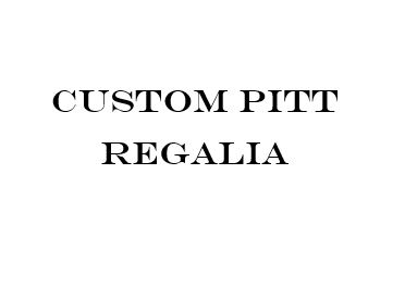 Image For Custom Pitt Regalia